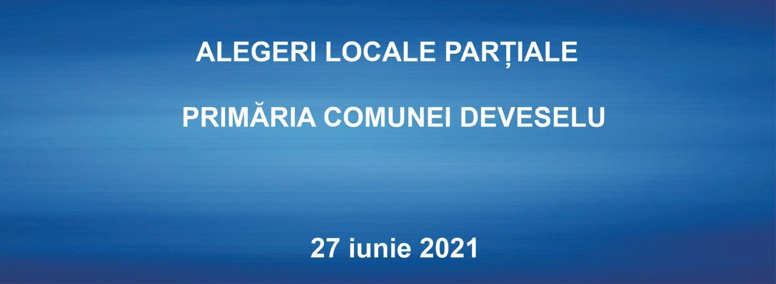 Alegeri Locale Parţiale Primăria Comunei Deveselu 27.06.2021